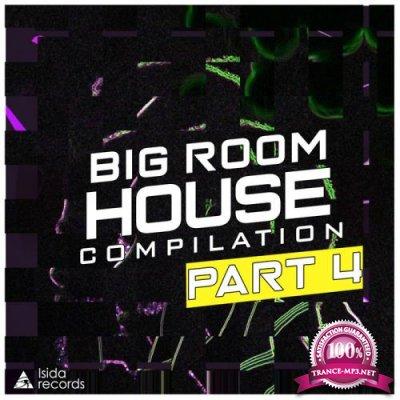 Big Room House Compilation, Pt. 4 (2019)