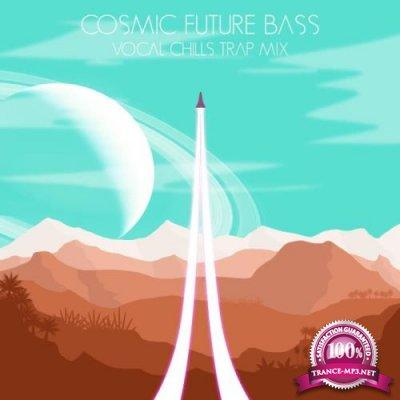 Cosmic Future Bass Vocal Chills Trap Mix (2019)