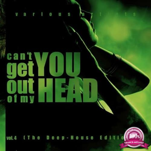 Can't Get You Out Of My Head Vol 4 (The Deep-House Edition) (2019)