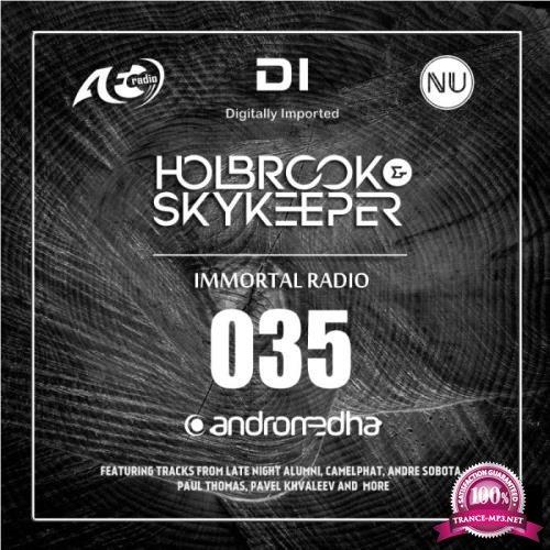 Holbrook & SkyKeeper - Immortal Radio 035 (2019-03-11)