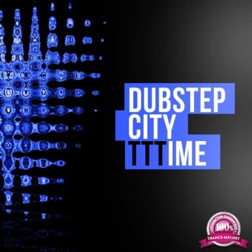 Dubstep City TTTIME (2019)