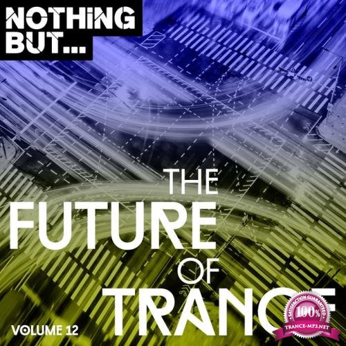 Nothing But... The Future Of Trance Vol. 12 (2019)