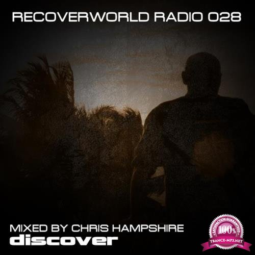 Recoverworld Radio 028 (Mixed by Chris Hampshire) (2019)