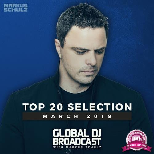 Markus Schulz - Global DJ Broadcast Top 20 March 2019 (2019)
