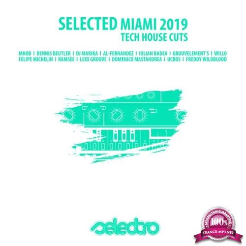Selected Miami 2019 - Tech House Cuts (2019)