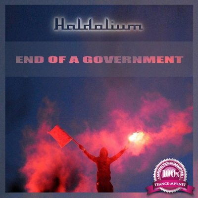 Haldolium - End of a Government EP (2019)