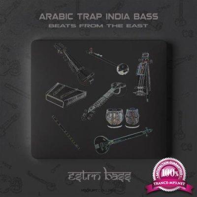 Estrn Bass - Arabic Trap India Bass Beats From The East (2019)