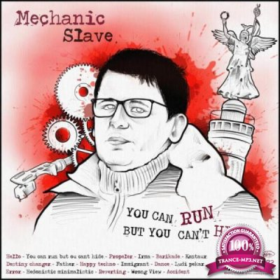 Mechanic Slave - You Can Run But You Can't Hide (2019)