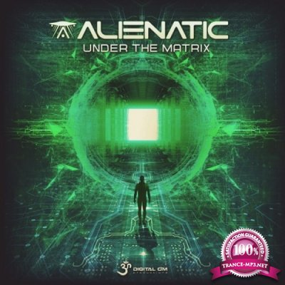 Alienatic - Under The Matrix EP (2019)