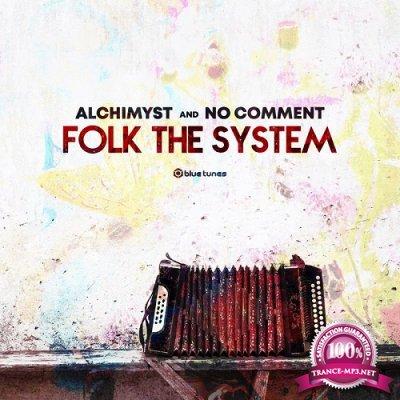 Alchimyst & No Comment - Folk the System (Single) (2019)