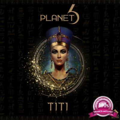 Planet 6 - Titi (Single) (2019)