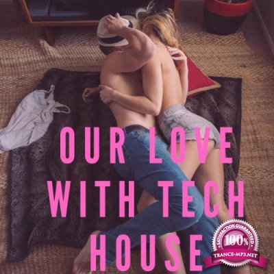 Digi Beat Ltd: Our Love With Tech House (2019)