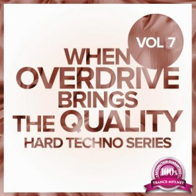 When Overdrive Brings The Quality, Vol. 7: Hard Tech (2019)