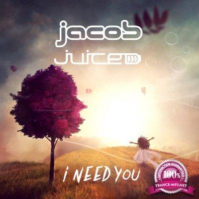 Jacob & Juiced - I Need You (Single) (2019)