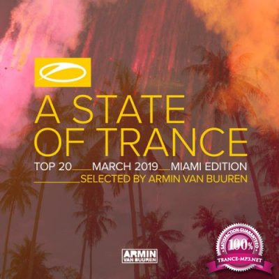 A State Of Trance Top 20 - March 2019 (Selected By Armin Van Buuren) Miami Edition (2019)