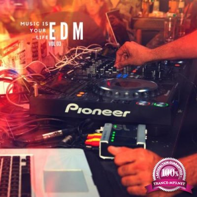Music Is Your Life EDM, Vol. 3 (2019)