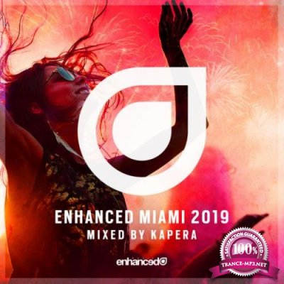 Enhanced Miami 2019 (Mixed by Kapera) (2019)