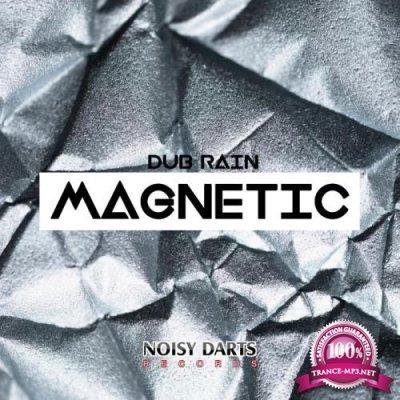 Dub Rain - Magnetic (2019)