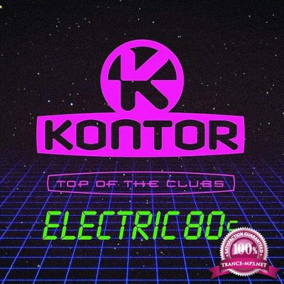 Kontor Records: Kontor Top Of The Clubs - Electric 80s (2019) FLAC