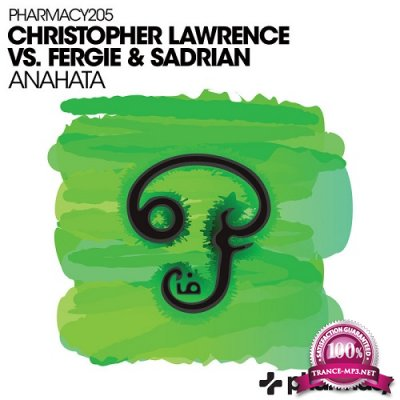 Christopher Lawrence Vs. Fergie & Sadrian - Anahata (Single) (2019)