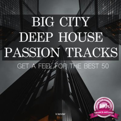 Big City Deep House Passion Tracks Get a Feel for the Best 50 (2019)