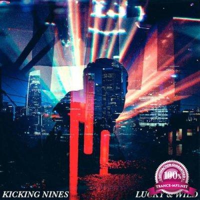 Kicking Nines - Lucky & Wild (2019)