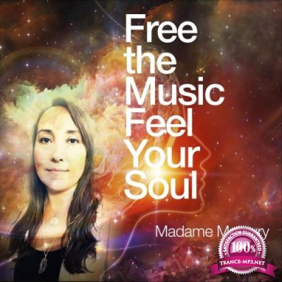 Madame Mercury - Free the Music Feel Your Soul (2019)