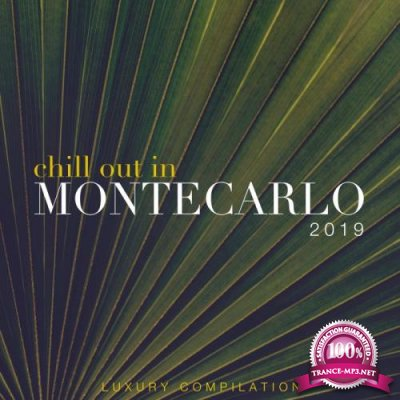 Chill out in Montecarlo 2019 (Luxury Compilation) (2019)