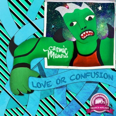 Cosmic Mantra - Love Or Confusion EP (2019)