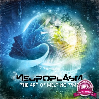 Neuroplasm - The Art Of Melting Time (2019)