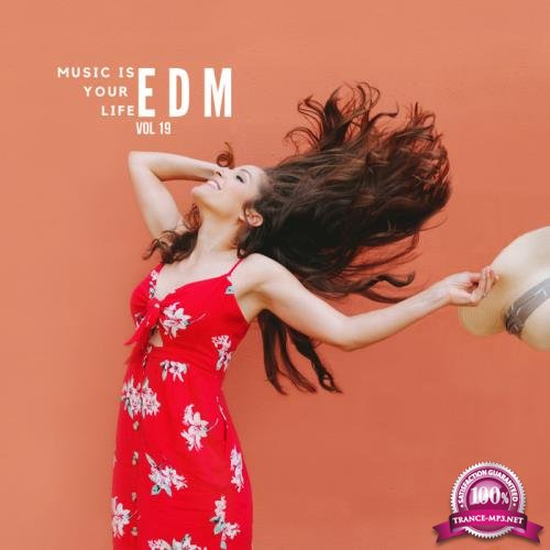 Music Is Your Life EDM, Vol. 19 (2019)