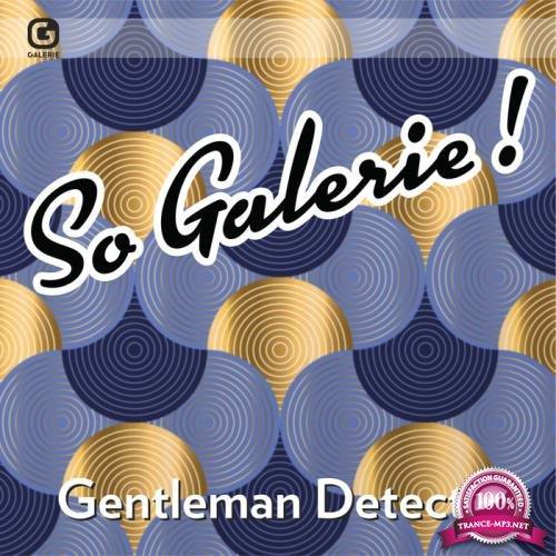 So Galerie Gentleman Detective (2019)
