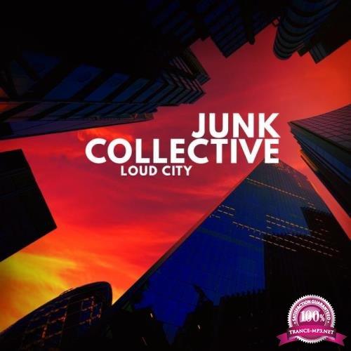 Junk Collective - Loud City (2019)