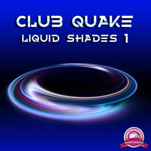 Club Quake, Vol. 1 (Liquid Shades) (2019)