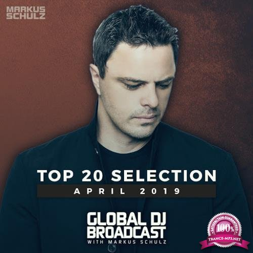 Markus Schulz - Global DJ Broadcast Top 20 April 2019 (2019)