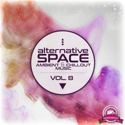 Alternative Space: Ambient & Chillout Music Vol. 8 (2019)