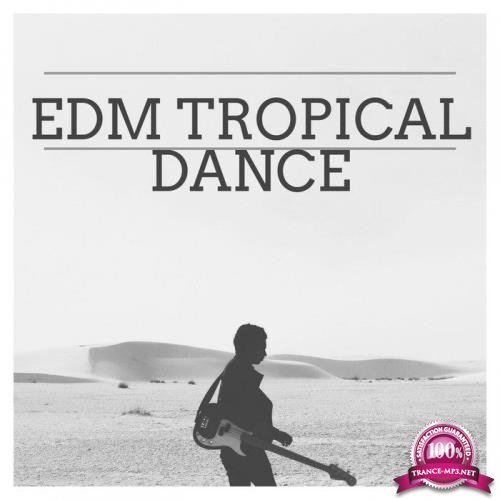 Edm Tropical Dance (2019)