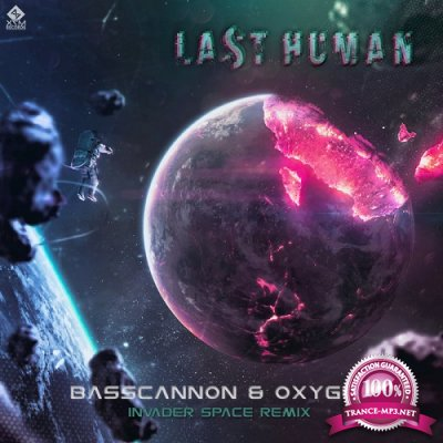 Oxygen & Basscannon - Last Human (Invader Space Remix) (Single) (2019)