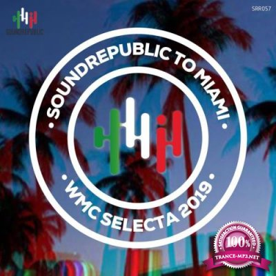 Soudrepublic to Miami (WMC Selecta 2019) (2019)