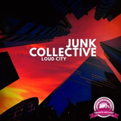 Junk Collective - Loud City (2019)