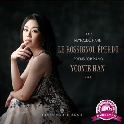 Yoonie Han - Hahn: Le rossignol eperdu (2019) FLAC