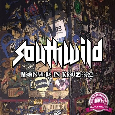 Southwild - Meanwhile In Kreuzberg (2019)