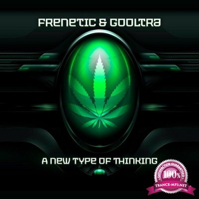 Frenetic & Gooltra - A New Type of Thinking EP (2019)