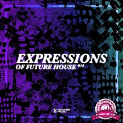 Expressions Of Future House, Vol. 14 (2019)