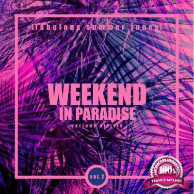 Weekend In Paradise (Fabulous Summer Tunes), Vol. 2 (2019)