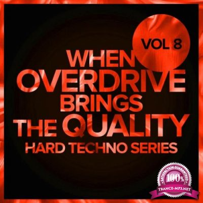 When Overdrive Brings The Quality, Vol. 8 Hard Techno Series (2019)