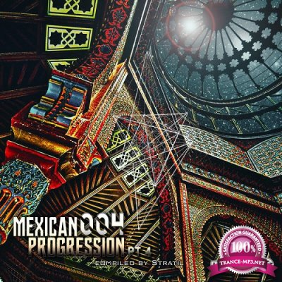 VA - Mexican Progression 004 Pt 4 (Compiled by Stratil) EP (2019)