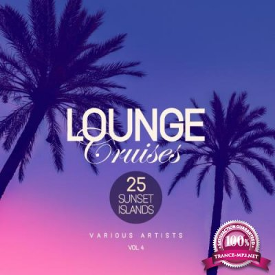 Lounge Cruises, Vol. 4 (25 Sunset Islands) (2019)