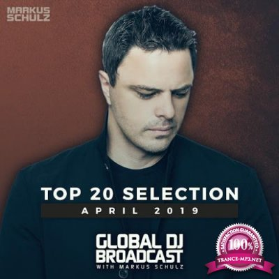 Markus Schulz - Global DJ Broadcast Top 20 April 2019 (2019)