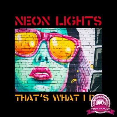 Neon Lights - That's What I Do (2019)